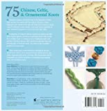 Read 75 Chinese, Celtic & Ornamental Knots: A Directory of Knots and Knotting Techniques Plus Exquisite Jewelry Projects to Make and Wear on-line
