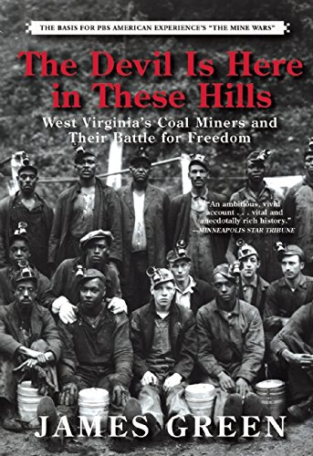 The Devil Is Here in These Hills: West Virginia's Coal Miners and Their Battle for Freedom (Stores In West Virginia)