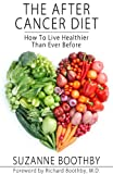 img - for The After Cancer Diet: How To Live Healthier Than Ever Before book / textbook / text book