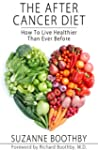 The After Cancer Diet: How To Live He...