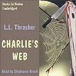 Charlie's Web | L. L. Thrasher