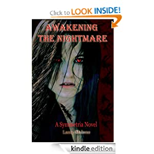 Free Kindle Book: Awakening the Nightmare (Symmetria), by Lanie Malone. Publication Date: February 6, 2012