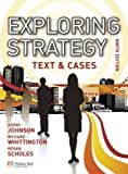 Exploring Strategy Text & Cases Plus MyStrategyLab and The Strategy Experience Simulation: Text and Cases by Johnson, Prof Gerry, Whittington, Prof Richard, Scholes, Pro on 14/12/2010 9th (ninth) edition Prof Gerry, Whittington, Prof Richard, Scholes, Pr