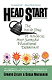 img - for Head Start: The Inside Story Of America's Most Successful Educational Experiment by Zigler, Edward, Muenchow, Susan (1994) Paperback book / textbook / text book