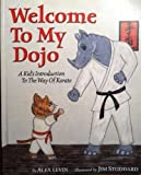 Welcome To My Dojo: A Kid's Introduction to the Way of Karate by Levin, Alex (2000) Paperback