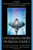 img - for Converging Media, Diverging Politics: A Political Economy of News Media in the United States and Canada book / textbook / text book