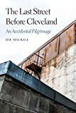 The Last Street Before Cleveland: An Accidental Pilgrimage (Class in America)