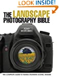 The Landscape Photography Bible: The...