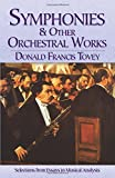 Symphonies and Other Orchestral Works: Selections from Essays in Musical Analysis