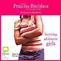 The Princess Bitchface Syndrome (       UNABRIDGED) by Michael Carr-Gregg Narrated by Richard Aspel