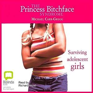 The Princess Bitchface Syndrome | [Michael Carr-Gregg]