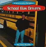 img - for School Bus Drivers (Community Helpers (Bridgestone Books)) book / textbook / text book