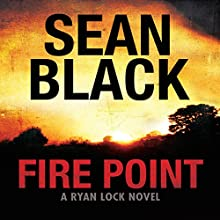 Fire Point: Ryan Lock, Book 6 (       UNABRIDGED) by Sean Black Narrated by Grant Pennington