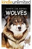 Wolves - Sandie Lee Books (children's animal books age 4-6, wildlife photography, animal books nonfiction) (English Edition)