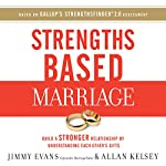 Strengths Based Marriage: Build a Stronger Relationship by Understanding Each Other's Gifts | Jimmy Evans,Allan Kelsey