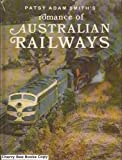 Romance of Australian Railways (0709142048) by Adam-Smith, Patsy