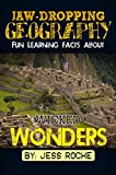 Jaw-Dropping Geography: Fun Learning Facts About Wicked Wonders: Illustrated Fun Learning For Kids