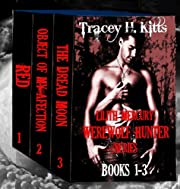 Lilith Mercury, Werewolf Hunter Series (Boxed Set, Books 1-3)