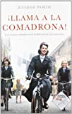 Llama a la comadrona! / Call The Midwife!: Una historia verdadera en el Londres de los a¤os cincuenta / A True Story of London from the Fifties (Spanish Edition)