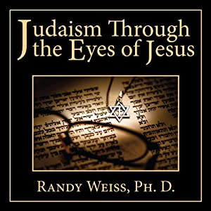 Judaism Through the Eyes of Jesus Audiobook