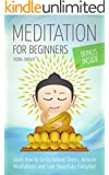 Meditation for Beginners: Learn Simple Techniques To Achieve Mindfulness And Relief Stress Every Day!: Meditation for Beginners (Buddhism Made Easy Book 2)