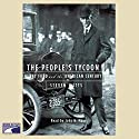 The People's Tycoon Audiobook by Steven Watts Narrated by John H. Mayer