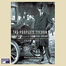 The People's Tycoon   Livre audio Auteur(s) : Steven Watts Narrateur(s) : John H. Mayer