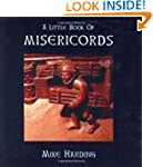 A Little Book of Misericords (Little...