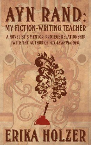 Book: Ayn Rand - My Fiction-Writing Teacher by Erika Holzer