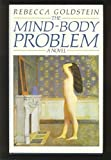 Mind-Body Problem (0233977279) by Rebecca Goldstein