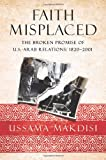 img - for Faith Misplaced: The Broken Promise of U.S.-Arab Relations: 1820-2001 book / textbook / text book
