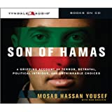Son of Hamas: A Gripping Account of Terror, Betrayal, Political Intrigue, and Unthinkable Choices ~ Ron Brackin