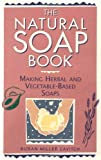 img - for The Natural Soap Book: Making Herbal and Vegetable-Based Soaps book / textbook / text book