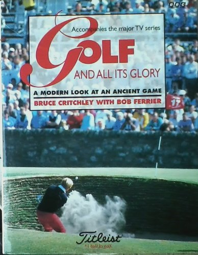 Golf and All Its Glory a Modern Look At An