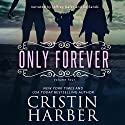 Only Forever: Volume 4 Audiobook by Cristin Harber Narrated by Xe Sands, Jeffrey Kafer
