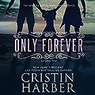 Only Forever: Volume 4 (       ungekürzt) von Cristin Harber Gesprochen von: Xe Sands, Jeffrey Kafer