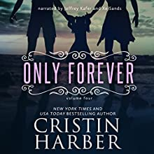 Only Forever: Volume 4 (       UNABRIDGED) by Cristin Harber Narrated by Xe Sands, Jeffrey Kafer