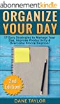Organize Your Day: 17 Easy Strategies...