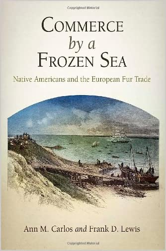 Commerce by a frozen sea : Native Americans and the European fur trade