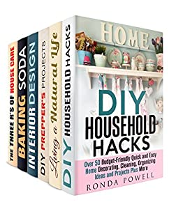 House Design and Hacks Box Set (6 in 1): Quick and Easy Home Decorating and Cleaning Ideas to a Beautiful Home (Interior Design & Household Projects)