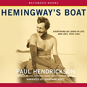Hemingway's Boat: Everything He Loved in Life, and Lost, 1934 - 1961 | [Paul Hendrickson]