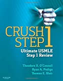 Crush Step 1: the Ultimate Usmle Step 1 Review: The Ultimate USMLE Step 1 Review