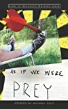 As If We Were Prey (Made in Michigan Writers Series)