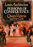 Persons Of Consequence - Queen Victoria And Her Circle (0297996088) by LOUIS AUCHINCLOSS