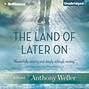 The Land of Later On | [Anthony Weller]