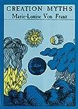 Patterns of Creativity Mirrored in Creation Myths (Seminar series) (0882141066) by Von Franz, Marie-Louise
