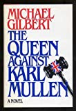 The Queen Against Karl Mullen (0881846988) by Gilbert, Michael Francis