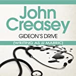 Gideon's Drive: Gideon of Scotland Yard (       UNABRIDGED) by John Creasey (JJ Marric) Narrated by Raymond Sawyer