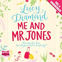 Me and Mr Jones (       UNABRIDGED) by Lucy Diamond Narrated by Jilly Bond