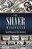 The Silver Manifesto